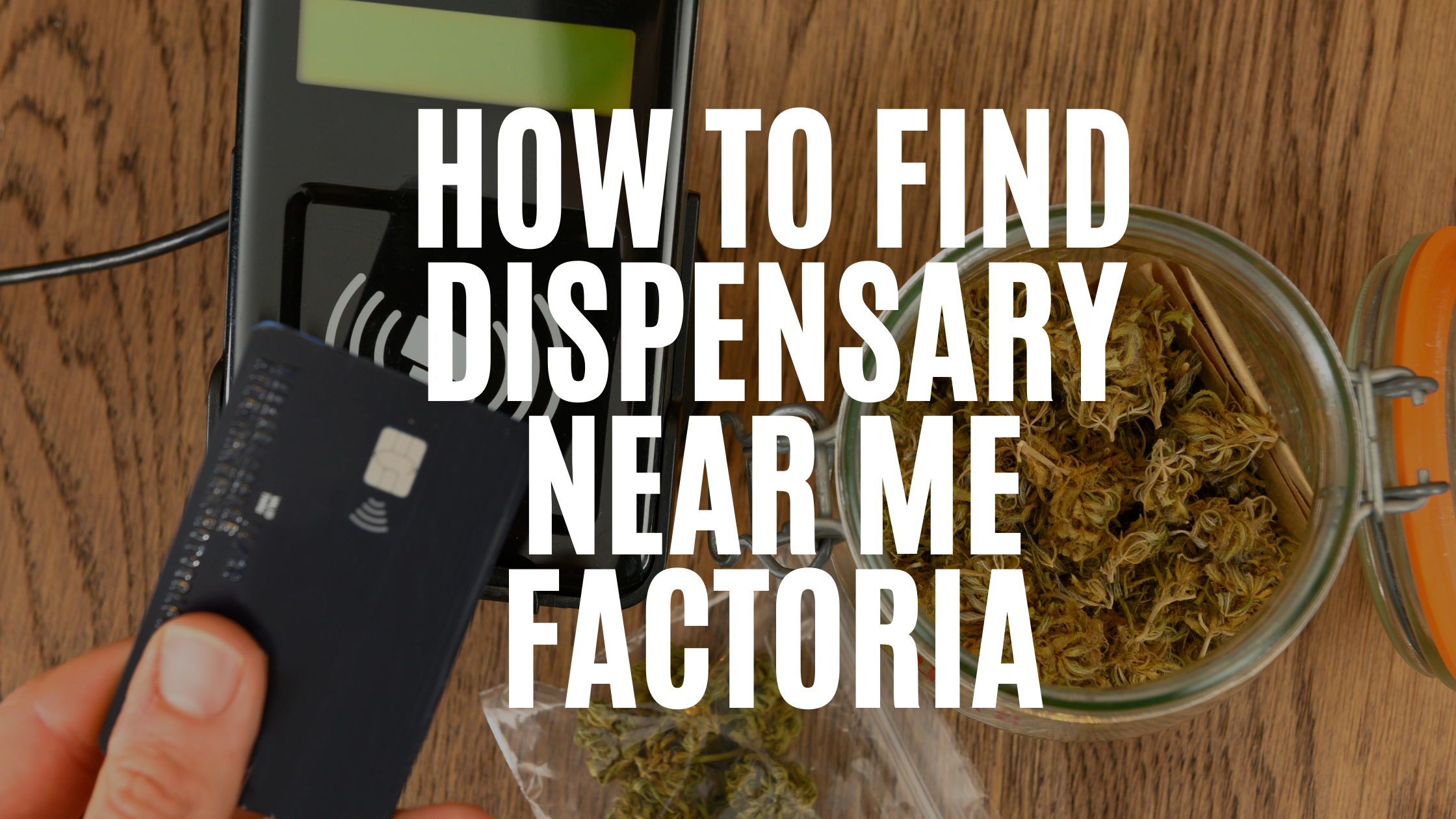 how-to-find-dispensary-near-me-factoria