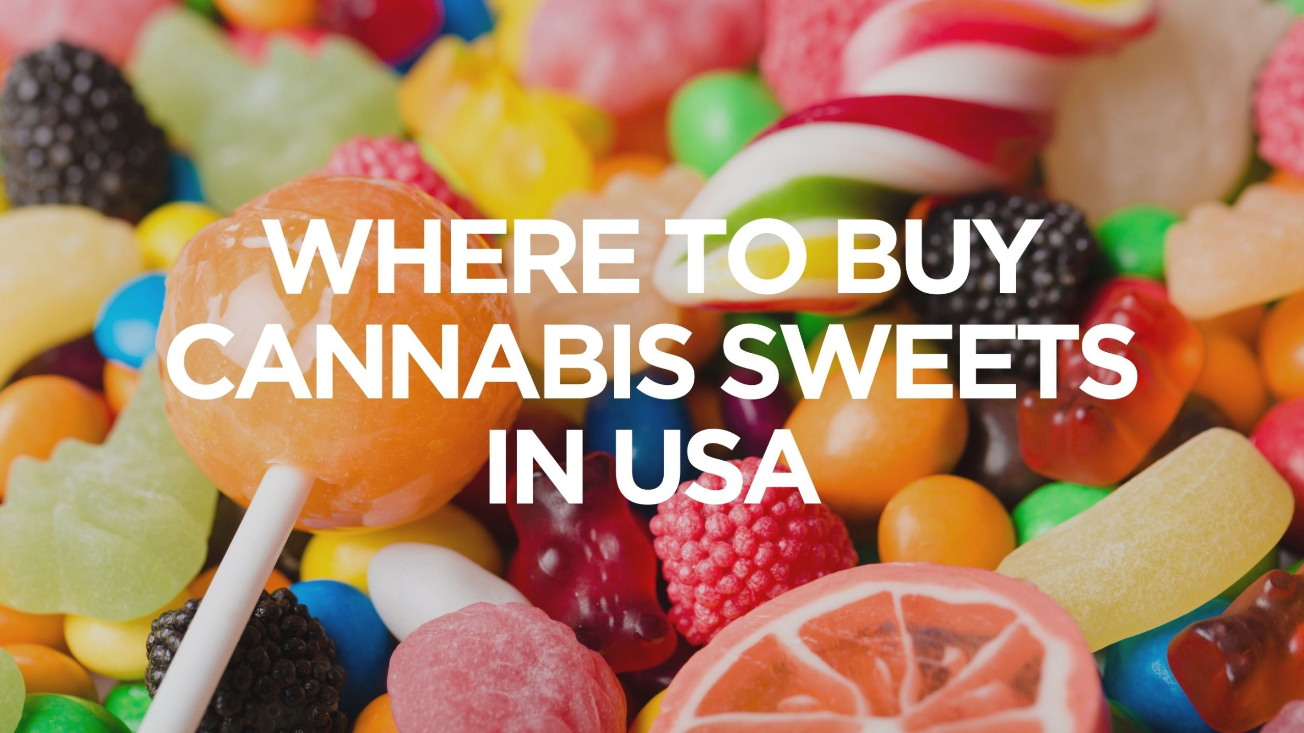 where-to-buy-cannabis-sweets-in-usa